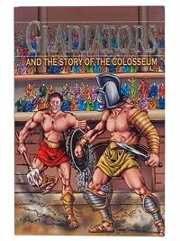 Gladiators and the Story of the Colosseum (Stories from History)