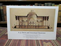 image of A. J. Davis and American Classicism, an Exhibition Presented by Historic Hudson Valley at Federal Hall National Memorial Corner of Wall and Nassau Streets, New York City, October 16-December 29, 1989