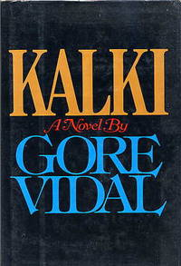 Kalki. by  Gore Vidal - First Edition; First Printing - 1978 - from Quinn & Davis Booksellers and Biblio.com