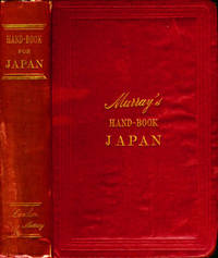Murray's Hand-Book, A Handbook for Travellers in Japan Including the Whole Empire from Yezo to Formosa