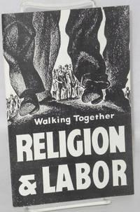 Walking together, religion & labor