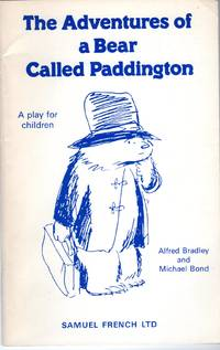 The Adventures Of A Bear Called Paddington: A Play for Children.