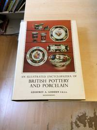 image of An Illustrated Encyclopaedia of British Pottery and Porcelain