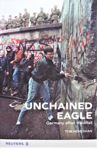 Unchained Eagle. Germany After the Wall