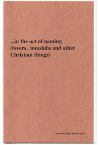 image of . . . in the act of naming (lovers, messiahs and other Christian things).