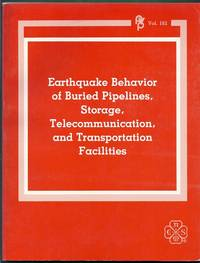Earthquake Behavior of Buried Pipelines, Storage, Telecommunication, and Transportation...