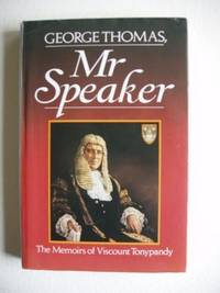 George Thomas, Mr Speaker  -  The Memoirs of Viscount Tonypandy