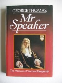 image of George Thomas, Mr Speaker  -  The Memoirs of Viscount Tonypandy