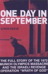 image of One Day in September : The Full Story of the 1972 Munich Olympics Massacre and the Israeli Revenge Operation