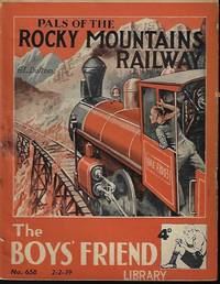 PALS OF THE ROCKY MOUNTAIN RAILWAY: Boys' Friend Library No. 658; 2 - 2 - 1939