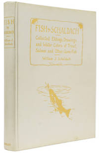 Fish by Schaldach:  Collected Etchings, Drawings and Watercolors of Trout and Salmon