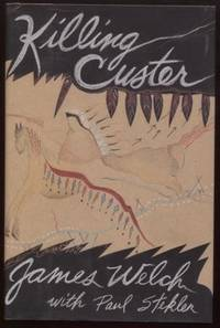 Killing Custer ;  The Battle of the Little Bighorn and the Fate of the  Plains Indians  The Battle of the Little Bighorn and the Fate of the  Plains Indians