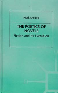 The Poetics of Novels  Fiction and its Execution