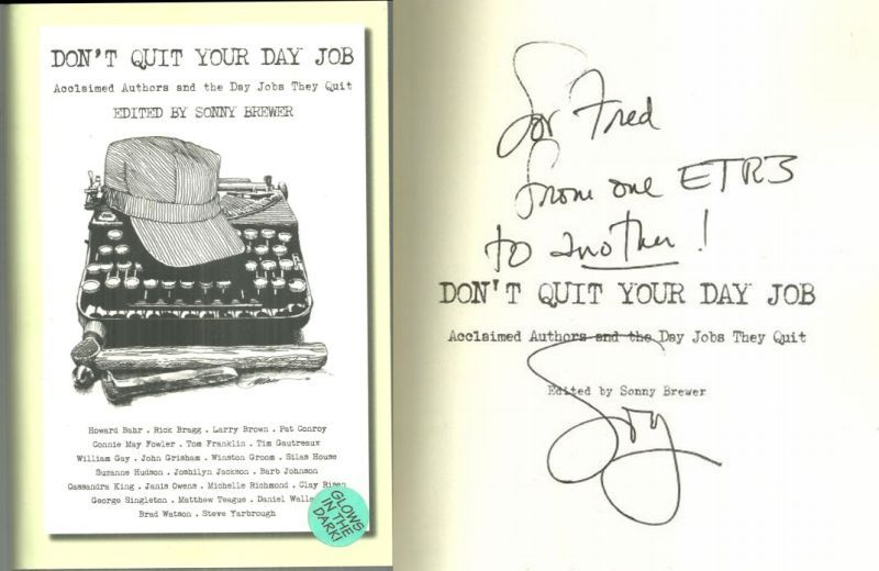 DON'T QUIT YOUR DAY JOB Acclaimed Authors and the Day Jobs They Quit, Brewer, Sonny editor