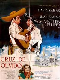 Cruz de olvido. Con David Zaizar, Juan Zaizar, Ana Luisa Peluffo. Adaptacion: Uglade (Cartel de la película).