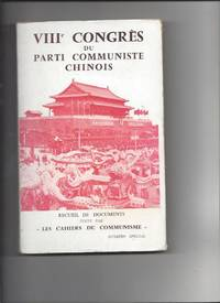 VIIIe congres du parti communiste chinois recueil de documents by Collectif - 1957 - from Livre Nomade (SKU: 50274)