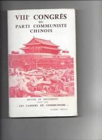 VIIIe congres du parti communiste chinois recueil de documents