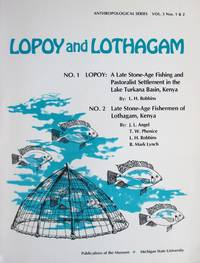 image of Lopoy and Lothagam. No. 1-Lopoy-a Late Stone-Age Fishing and Pastoralist Settlement in the Lake Turkana Basin, Kenya. No. 2-Late Stone-Age Fishermen of Lothagam, Kenya