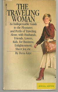 TRAVELING WOMAN An Indispensable Guide to the Pleasures and Perils of  Traveling Alone, with Husbands, Friends, Lovers, Kids, for Business,  Enlightenment, Sheer Joy, Etc.