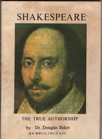 Shakespeare: The True Authorship Volume One by  Douglas Baker - Paperback - 1976 - from Recycled Records and Books and Biblio.com