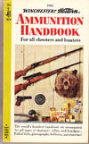 The Winchester-Western Ammunition Handbook for All Shooters and Hunters