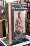 image of Bury My Heart At Wounded Knee (With Rare First Issue Dust Jacket)  An  Indian History of the American West