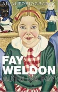Auto Da Fay by Fay Weldon - 2002-01-01