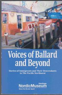 image of VOICES OF BALLARD AND BEYOND Stories of Immigrants and Their Descendants  on the Pacific Northwest