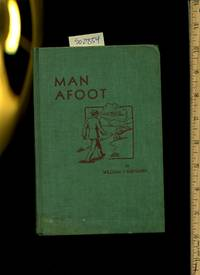 image of Man A Foot  / Afoot : He Walked a Lot Saw a Lot and Wrote a Few Essays and Things