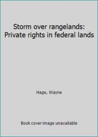 Storm over rangelands: Private rights in federal lands