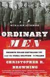 image of Ordinary Men: Reserve Police Battalion 101 and the Final Solution in Poland