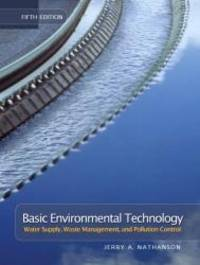 Basic Environmental Technology: Water Supply, Waste Management & Pollution Control (5th Edition)