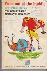 From out of the Huddle Pro Football Stories You Wouldn't Hear Unless You  Were There by  editor  Mike - Paperback - 1970 - from Odds and Ends Shop and Biblio.com