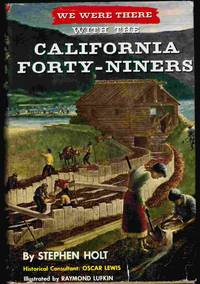 We Were There With the California Forty-Niners