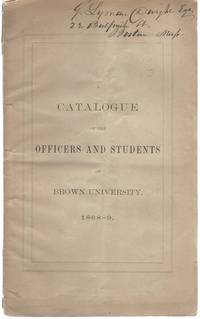 Catalogue of the Officers and Students of Brown University Rhode Island 1868-1869 by Students of...