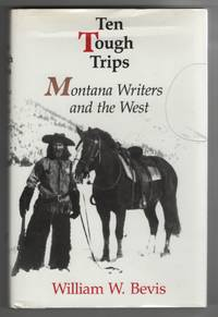 image of Ten Tough Trips Montana Writers and the West