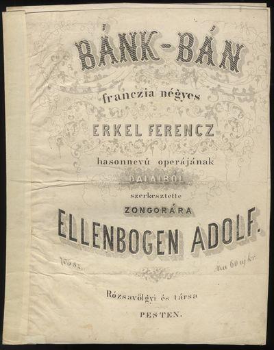 Pesten: Rózsavölgyi és társa , 1861. ERKEL, Ferenc 1810-1893. Folio. (title), 2-7, (blank) pp. E...
