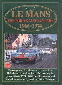 Le Mans The Ford and Matra Years 1966-1974