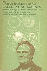Charles Babbage and his Calculating Engines, Selected Writings By Charles Babbage and Others