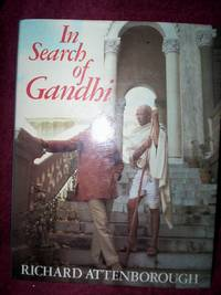 In search of Gandhi : the making of his epic film