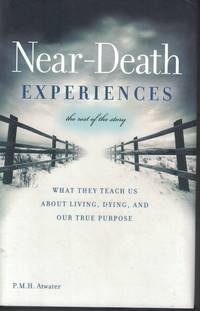 image of Near Death Experiences - The Rest Of The Story What They Teach Us about  Living, Dying, and Our True Purpose