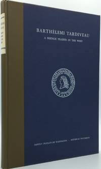 Barthelemi Tardiveau: A French Trader in the West