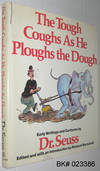 image of The Tough Coughs As He Ploughs the Dough: Early Writings and Cartoons By Dr. Seuss