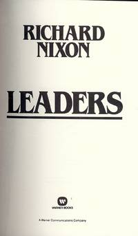 LEADERS by  Richard NIXON - Hardcover - 1982 - from Antic Hay Books and Biblio.com