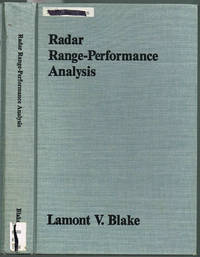 RADAR RANGE-PERFORMANCE ANALYSIS - A Volume in the Artech House Radar Library by  Lamont V Blake - Hardcover - 1986 - from Sunset Books (SKU: 024475)