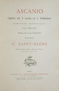 Ascanio Opéra en 5 Actes et 7 Tableaux D'Après Le Drame Benvenuto Cellini de Paul Meurice Poème de Louis Gallet... Partition Chant et Piano réduite par l'Auteur (Édition conforme au manuscrit original). [Piano-vocal score]
