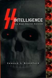 SS Intelligence: The Nazi Secret Service