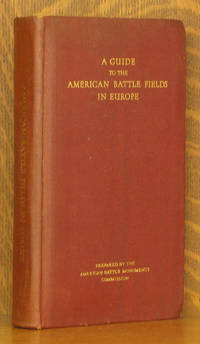 A GUIDE TO THE AMERICAN BATTLE FIELDS IN EUROPE