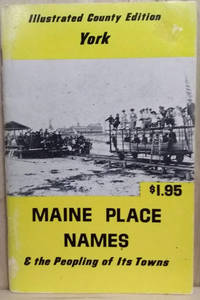 Maine Place Names and the Peopling of its Towns:  York by  Ava Harriet Chadbourne - Paperback - Later Printing - 1971 - from Old Saratoga Books and Biblio.com