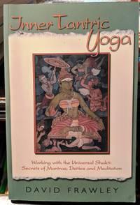 Inner Tantric Yoga by David Frawley - 2008